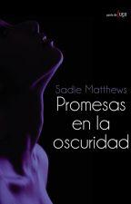 Promesas en la oscuridad. (III Parte) by desiamacias