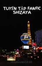 TUYỂN TẬP FANFIC SHIZAYA by nhiyeuyaoi1610