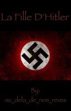 La fille d'Hitler by au_dela_de_nos_reves