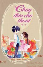 Chạy Đâu Cho Thoát - Minh Nguyệt Thính Phong - (Full 2 tập) - (Hoàn) by kennygirl912