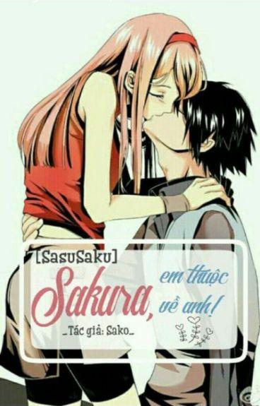 [ Sasusaku] Sakura , Em thuộc về anh.