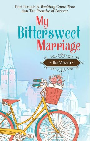 MY BITTERSWEET MARRIAGE by ikavihara