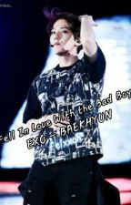 Fell In Love With the Bad Boy ( EXO - BAEKHYUN ) by felxxoh
