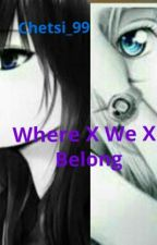 Where X We X Belong ( Hunter X Hunter X Fanfiction) by Chetsi_99