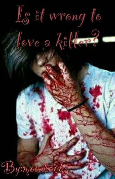 Is it wrong to love a killer? boyxboy