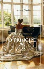 O Príncipe e Eu(#Watts2016) Em revisão. by JoanaSantosCoelho