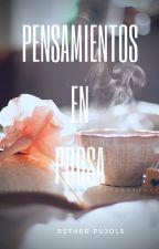 Pensamientos en prosa. by EstherPujols