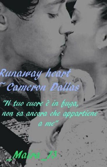 Runaway heart ~Cameron Dallas~