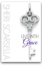 Live with Grace -EDITING by MrsScarsella