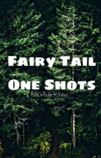 Fairy Tail x Reader One Shots [Requests Open!] {#Watty's 2016}  by BlackBulletChan