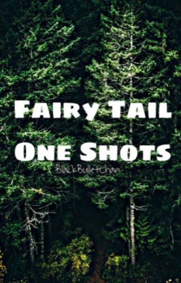 Fairy Tail x Reader One Shots [Requests Closed!]