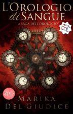 L'Orologio di Sangue by HannaSophieLewis