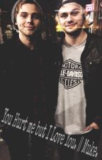 You hurt me but I love you. || Muke by Joanna-Pnct