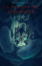 La verdad de Hogwarts by MrsKelloggs