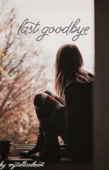 Last Goodbye (Lauren/ you)