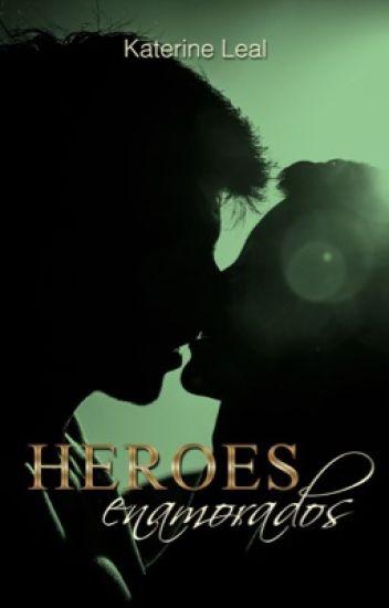 Héroes Enamorados © (Borrador)