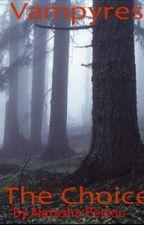 Vampyres - The Choice by NatashaRoseDoreenPetrou-Graham