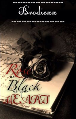 A Rose as Black as your Heart