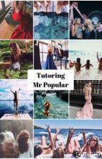 Tutoring Mr Popular by chloesheardxx