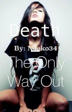 Death the only way out. by noeko34