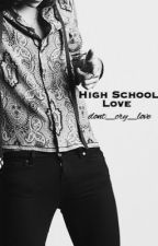 High School Love - Larry Stylinson AU (boyxboy) by dont_cry_love