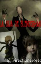 La Hija De Slenderman (Eyeless Jack y Tu) by directioneroreo