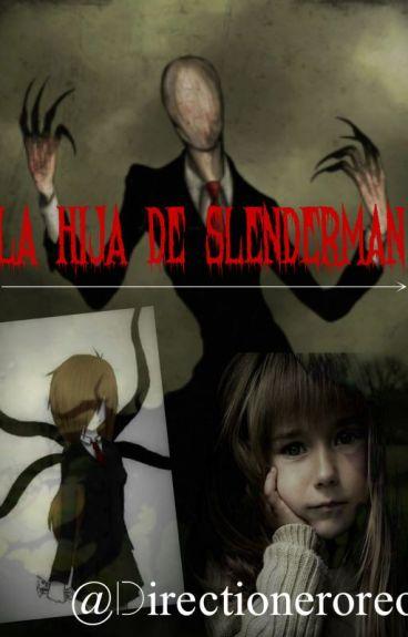 La Hija De Slenderman (Eyeless Jack y Tu)