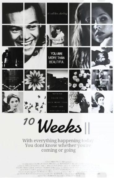 10 Weeks II