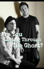 """Are You Living Through The Ghost? (Peterick)-Sequel To """"Did You Hide Yourself Away?"""" by AlphaDog40"""