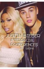 Justin Bieber Preferences (Interracial) by SashaIsPhenomNiall
