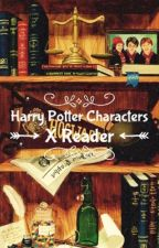 Harry Potter Characters x Reader by samtrue0321