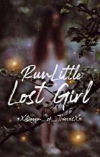 Run Little Lost Girl by xXQueen_of_ThievesXx
