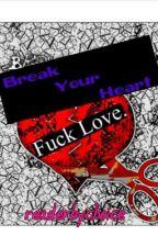 Break Your Heart by readerbychoice