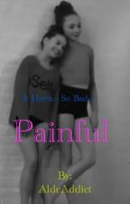 Painful • mnz & mfz  by FanFictionerrr