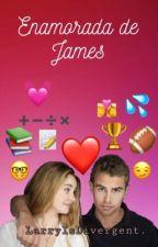 Enamorada de James ||Sheo||.  by LarryIsDivergent