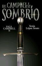 Saga Campbell 2: El Campbell sombrío by SoniaLopezSouto