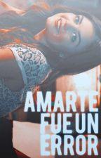 Amarte fue un error » Mario Bautista (Libro #1) by minabld