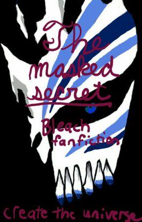 The masked secret (Bleach fanfiction) by city_of_ava