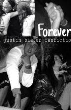 Forever (A Justin Bieber Fanfiction) by jbizzlesavon