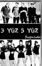 3 YÜZ 5 YÜZ by DaftPuNkk