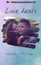 Love heals -Charisa OTY story (completed) by sweetdreamsangel8
