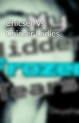 Chicser Vs. Chicser Ladies