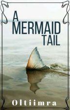 a mermaid tail [NaLu, under rewriting] by oltiimra
