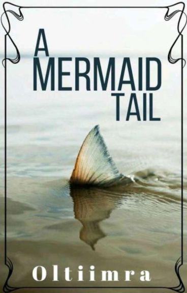 A Mermaid Tail [A Nalu Fanfiction]