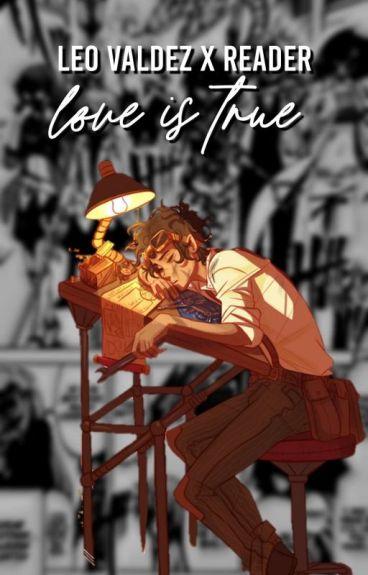 Leo Valdez X Reader: Love Is True