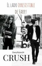 Crush: El lado irresistible de Harry - Libro III by DanyStyles24