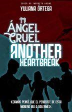 Mi Ángel Cruel: Another Heartbreak [2da Temporada MAC] by yulianita3001