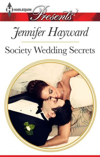 SOCIETY WEDDING SECRETS By Jennifer Hayward