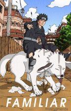 Familiar (Naruto Fanfiction) KibaxOC by mostlyamanda