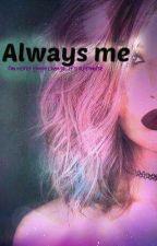 Always me.. by JaviiOBrien